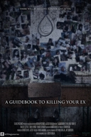 A Guidebook to Killing Your Ex (A Guidebook to Killing Your Ex)