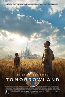 Tomorrowland - Um Lugar Onde Nada é Impossível - Poster / Capa / Cartaz - Oficial 1
