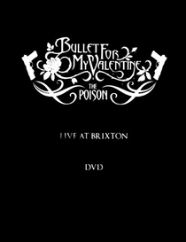 Bullet for My Valentine - The Poison: Live at Brixton - Poster / Capa / Cartaz - Oficial 1