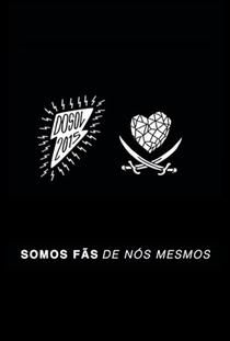 Somos Fãs de Nós Mesmos - Poster / Capa / Cartaz - Oficial 1