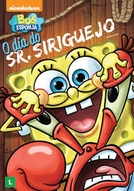 Bob Esponja – O Dia do Sr. Siriguejo (Sponge Bob Day of Mr. Krabs)