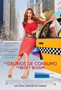 Os Delírios de Consumo de Becky Bloom - Poster / Capa / Cartaz - Oficial 1