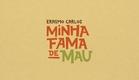Minha Fama de Mau [Trailer Oficial]