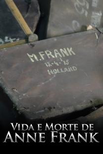 Vida e Morte de Anne Frank - Poster / Capa / Cartaz - Oficial 1