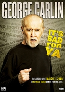 George Carlin... It's Bad for Ya! (George Carlin... It's Bad for Ya!)