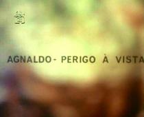 Agnaldo, Perigo à Vista - Poster / Capa / Cartaz - Oficial 1