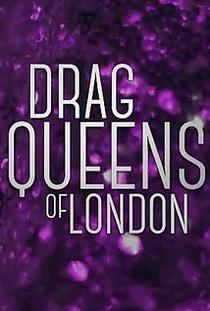 Drag Queens of London - Poster / Capa / Cartaz - Oficial 1