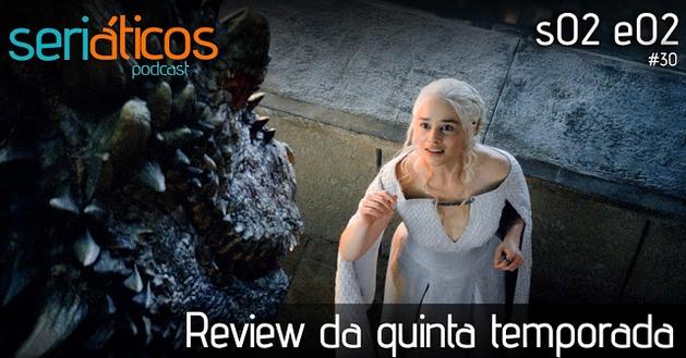 Game of Thrones: Review da 5ª temporada