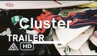 Cluster - Official Trailer - Kai Neville Studios [HD]