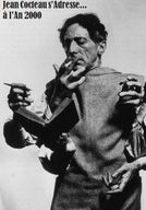 Jean Cocteau Adresses the Year 2000 (Jean Cocteau s'adresse... à l'an 2000)