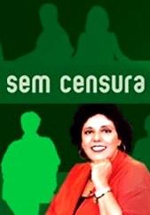 Sem Censura - Poster / Capa / Cartaz - Oficial 1