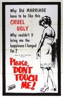 Please Don't Touch Me (Please Don't Touch Me)