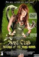 Snake Club: Revenge of the Snake Woman ( Snake Club: Revenge of the Snake Woman)