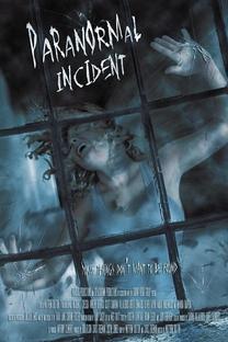 Paranormal Incident - Poster / Capa / Cartaz - Oficial 1
