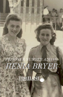 Prisoner Number A26188: Henia Bryer (Prisoner Number A26188: Henia Bryer (Holocaust Survivor Documentary))