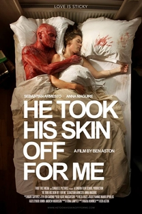 He Took His Skin Off For Me - Poster / Capa / Cartaz - Oficial 1