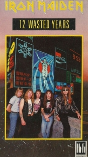 Iron Maiden: 12 Wasted Years - Poster / Capa / Cartaz - Oficial 2