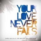 Jesus Culture - Your Love Never Fails (Jesus Culture - Your Love Never Fails)