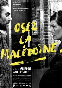 Osez la Macédoine - Poster / Capa / Cartaz - Oficial 1