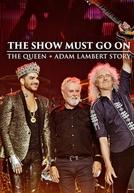 Queen + Adam Lambert: O Show Deve Continuar (The Show Must Go On: The Queen & Adam Lambert Story)