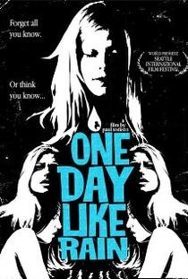One Day Like Rain - Poster / Capa / Cartaz - Oficial 1