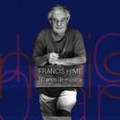 Francis Hime - 50 Anos de Música (Francis Hime - 50 Anos de Música)
