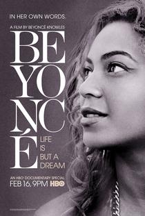 Beyoncé: A Vida Não É Apenas Um Sonho - Poster / Capa / Cartaz - Oficial 1
