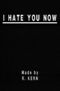 I Hate You Now  - Poster / Capa / Cartaz - Oficial 2