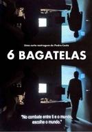 6 Bagatelas (6 Bagatelas)