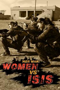 Her War: Women Vs. ISIS - Poster / Capa / Cartaz - Oficial 1