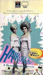 Hairspray - Éramos Todos Jovens - Poster / Capa / Cartaz - Oficial 2