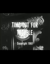 Time Out for Trouble - Poster / Capa / Cartaz - Oficial 1