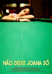 Não Deixe Joana Só - Poster / Capa / Cartaz - Oficial 1