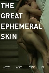 The Great Ephemeral Skin - Poster / Capa / Cartaz - Oficial 1