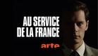 Au service de la France — La bande-annonce — ARTE