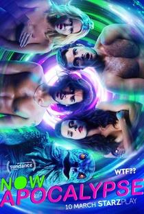 Now Apocalypse (1ª Temporada) - Poster / Capa / Cartaz - Oficial 2