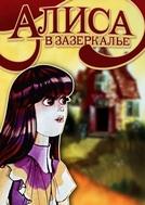 Alice do Outro Lado do Espelho (Alisa v Zazerkale)
