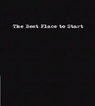 The Best Place to Start (The Best Place to Start)
