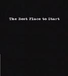 The Best Place to Start (The Best Place to Start)