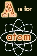 A is for Atom (A is for Atom)