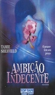 Ambição Indecente - Poster / Capa / Cartaz - Oficial 1