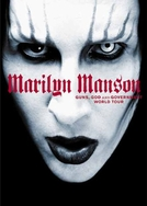 Marilyn Manson - Guns, God and Government (Marilyn Manson - Guns, God and Government World Tour)