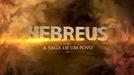 Hebreus  – A Saga de Um Povo (Hebreus  – A Saga de Um Povo)