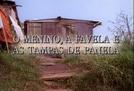 O Menino, a Favela e as Tampas de Panela (O Menino, a Favela e as Tampas de Panela)