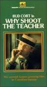 Why Shoot the Teacher ? - Poster / Capa / Cartaz - Oficial 1