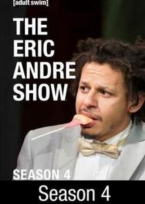 The Eric Andre Show (4ª Temporada) - Poster / Capa / Cartaz - Oficial 2