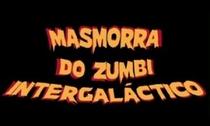 Masmorra do Zumbi Intergaláctico - Poster / Capa / Cartaz - Oficial 1
