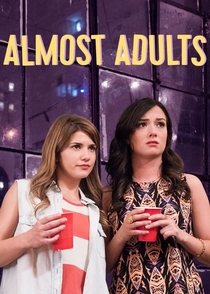 Almost Adults - Poster / Capa / Cartaz - Oficial 2