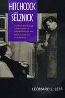 Hitchcock, Selznick e o Fim de Hollywood (Hitchcock, Selznick and the end of Hollywood)