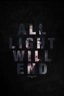 All Light Will End (All Light Will End)